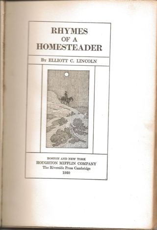 Elliot C Lincoln - Rhymes of a Homesteader - title page - Boston and New York - Houghton Mifflin Company - The Riverside Press Cambridge - 1920 T