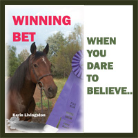 Click here to learn more about Winning Bet - a clean horse read for 'tweens and teens - by Karin Livingston